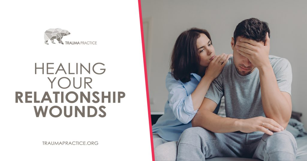 Healing Your Relationship Wounds
