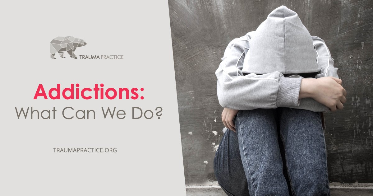 Addictions: What Can We Do?
